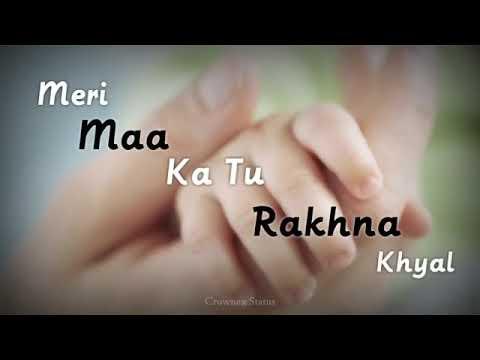 Sun Mere Khuda Mai Rahun Main Chahe Na Meri Ma Tu Rakhna Khyal
