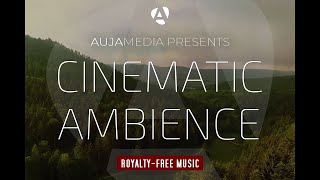 Royalty-Free Ambient Background Music - Cinematic Ambience by AUJA MEDIA