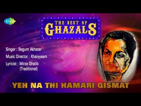 Yeh Na Thi Hamari Qismat   Ghazal Song   Begum Akhatar