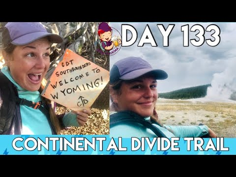 Day 133- Continental Divide Trail   Crossing Into Yellowstone & Wyoming Plus Old Faithful & Thermals