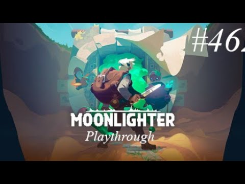 More Selling!!   Moonlighter Playthrough #46 |