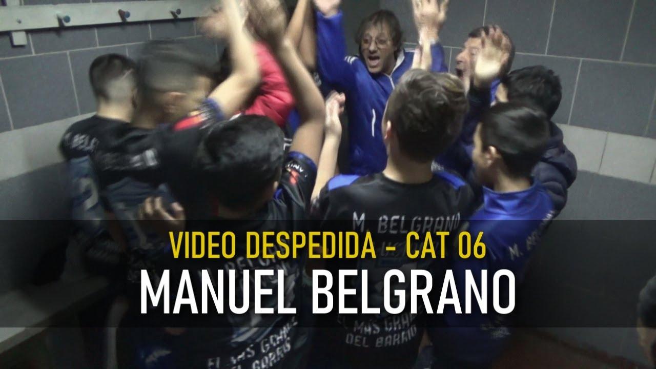 MANUEL BELGRANO CAT 06 (resumen video despedida)