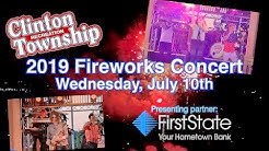 Coming Soon! The Clinton Township 2019 Fireworks Concert presented by First State Bank!