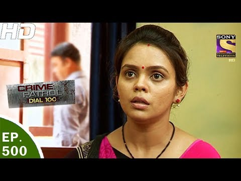 Crime Patrol Dial 100 - क्राइम पेट्रोल - Ep 500-Nagpur Double Murder Case, Maharashtra-8th Jun, 2017
