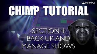 Highlite Academy - Infinity Chimp Tutorial: 4. Back up and manage shows