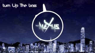 Turn up the bass - The Nexus (original mix)
