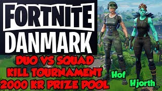 Fortnite Denmark kill tournament with Hof! | 1000 & 2800 v-Bucks Giveaway | Hjorth _full Game