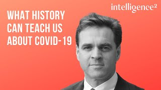 Niall Ferguson on What History Teaches Us About Covid-19