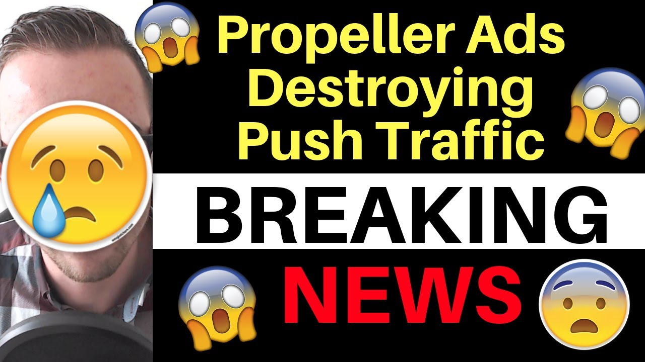 Is Propeller Ads Destroying Push Traffic With This New Policy?! [MUST WATCH]