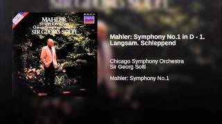 Mahler: Symphony No.1 in D - 1. Langsam. Schleppend
