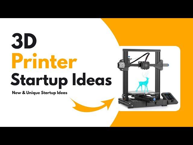3D Printer Startup Ideas   3D Printer Home Business ideas   3D Printing