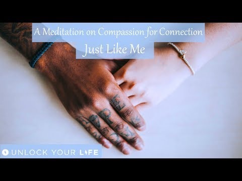 Just Like Me | A Meditation and Affirmations for Compassion and Connection - to Self and to Others