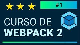 Curso Webpack 2   Introduccion