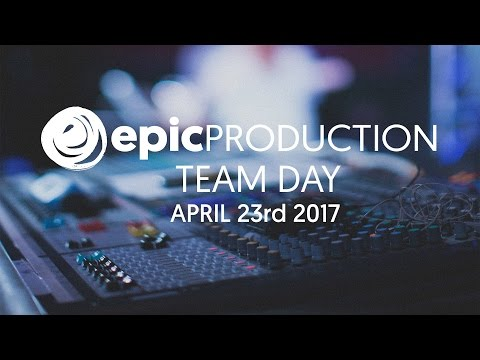 Epic Production Team Day