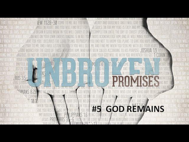 UNBROKEN PROMISES #5 - God Remains