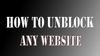 How to UNBLOCK Blocked websites 2015:No proxy
