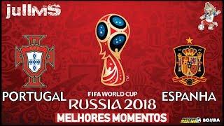Portugal x Spain - MELHORES MOMENTOS 15/06/2018 - COPA DO MUNDO 2018