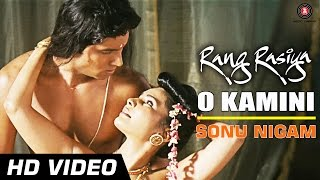 O Kamini Official Video HD | Rang Rasiya | Randeep Hooda & Rashaana Shah