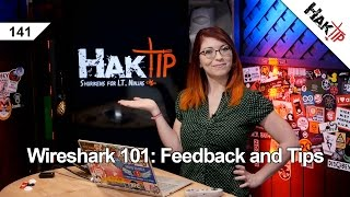 Wireshark 101: Feedback and Tips - HakTip 141