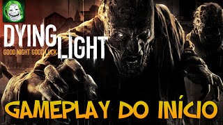 Dying Light - Gameplay do Início | PS4 Gameplay Português PT-BR