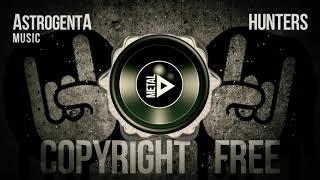 Copyright Free Music - AstrogentA - Hunters