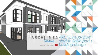 ARCHLine.XP From Start to Finish - Part 1 Building Design