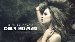 Only Human Instrumental (Melodic Dubstep Beat) Sinima Beats