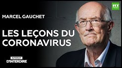 Interdit d'interdire - Les leçons du coronavirus par Marcel Gauchet
