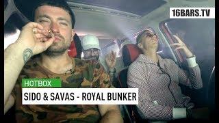 Savas & Sido - Royal Bunker | Hotbox Listening Session | 16BARS.TV