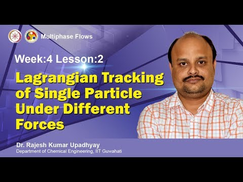 Lecture 11 Lagrangian Tracking of Single Particle Under Different Forces