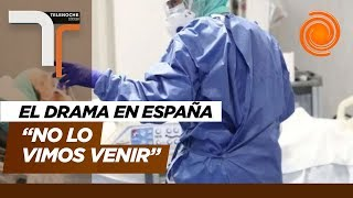 """""""Vamos a estar peor, nadie lo vio venir"""", dijo un médico cordobés en España"""