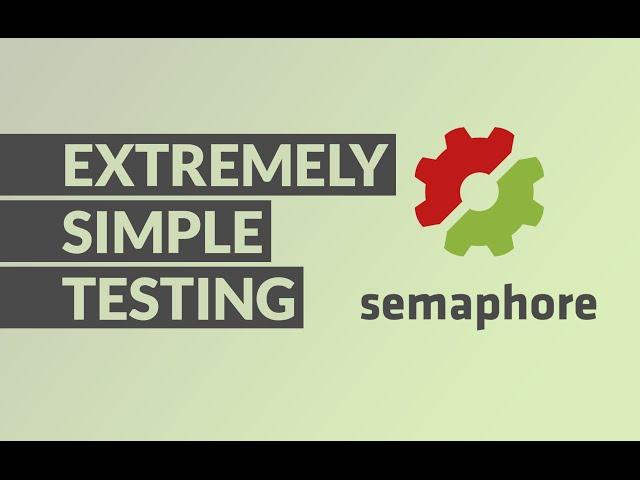 EXTREMELY FAST & SIMPLE CI TESTING - SemaphoreCI