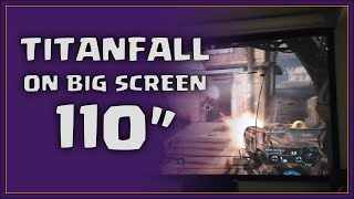 "Xbox One on 110"" projector (Titanfall gameplay)"