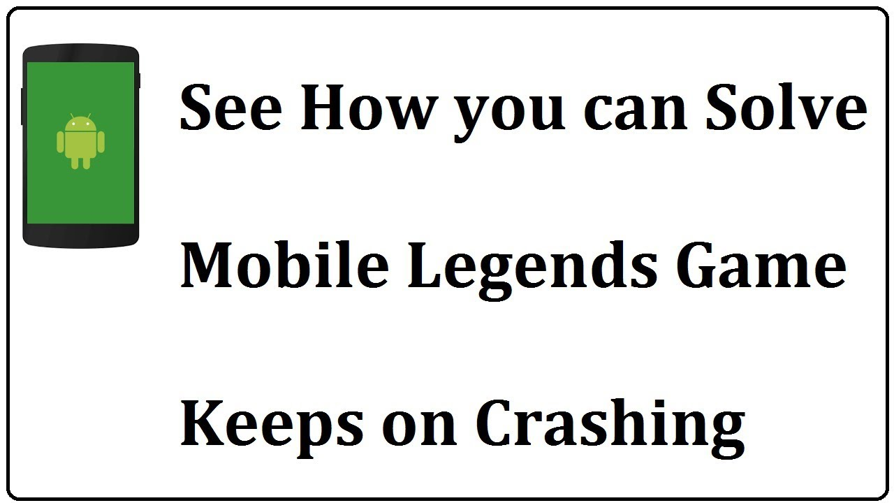 how to fix mobile legends crash android