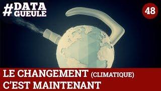 Le changement (climatique) c'est maintenant - #DATAGUEULE 48