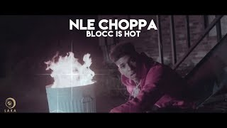 NLE Choppa - Blocc Is Hot (Official Lyric Video)