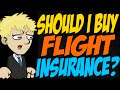 Should I Buy Flight Insurance?