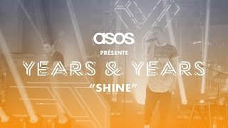 Years & Years - Shine | Live exclusif pour ASOS