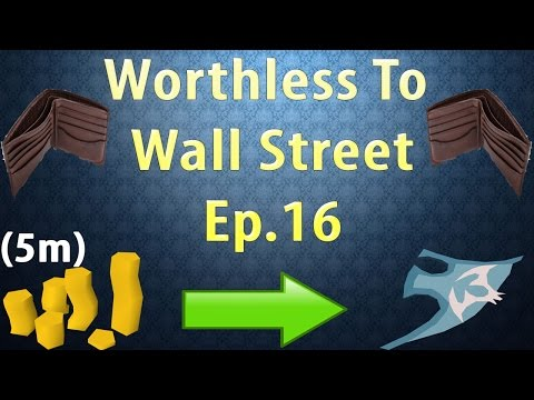 Worthless to Wall Street Ep 16!! THE RETURN [OSRS Merching] [5M Start]