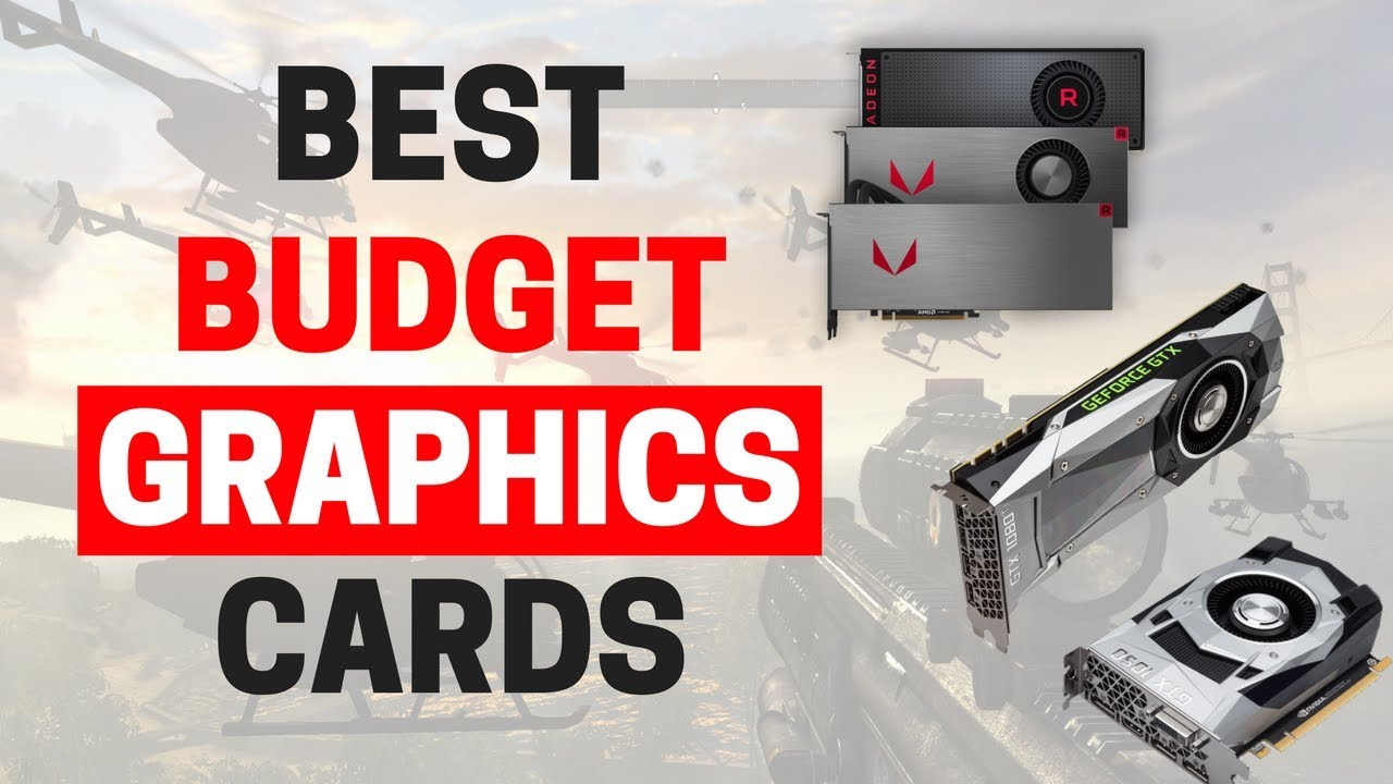 best budget gaming graphics cards 2018 all budgets included
