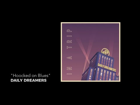 Daily Dreamers - Hooked on Blues