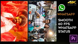 HOW TO CREATE SMOOTH HD 60 FPS WHATSAPP STATUS VIDEOS IN TAMIL  PREMIERE PRO  FULL SCREEN HD VIDEO