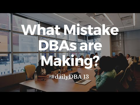 What Mistake DBAs are Making? | #dailyDBA 13