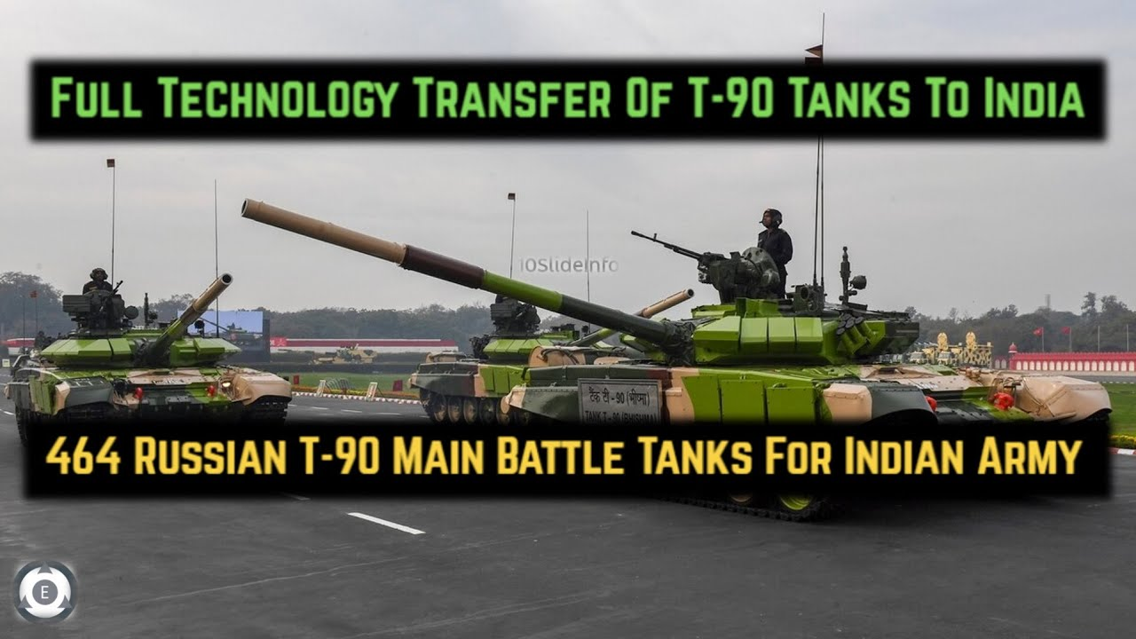 Full Technology Transfer Of T-90 Tanks To India | 464 Russian T-90 Main Battle Tanks For Indian Army