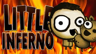 PLAYING WITH FIRE - Little Inferno #1
