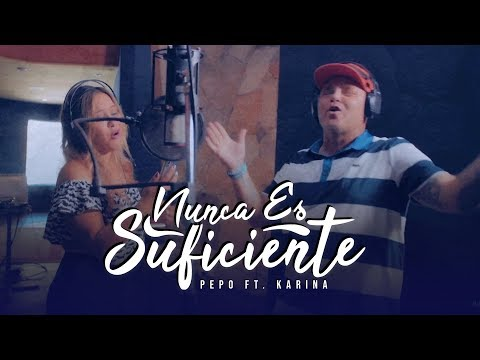 El Pepo, Karina - Nunca Es Suficiente (Video Oficial)