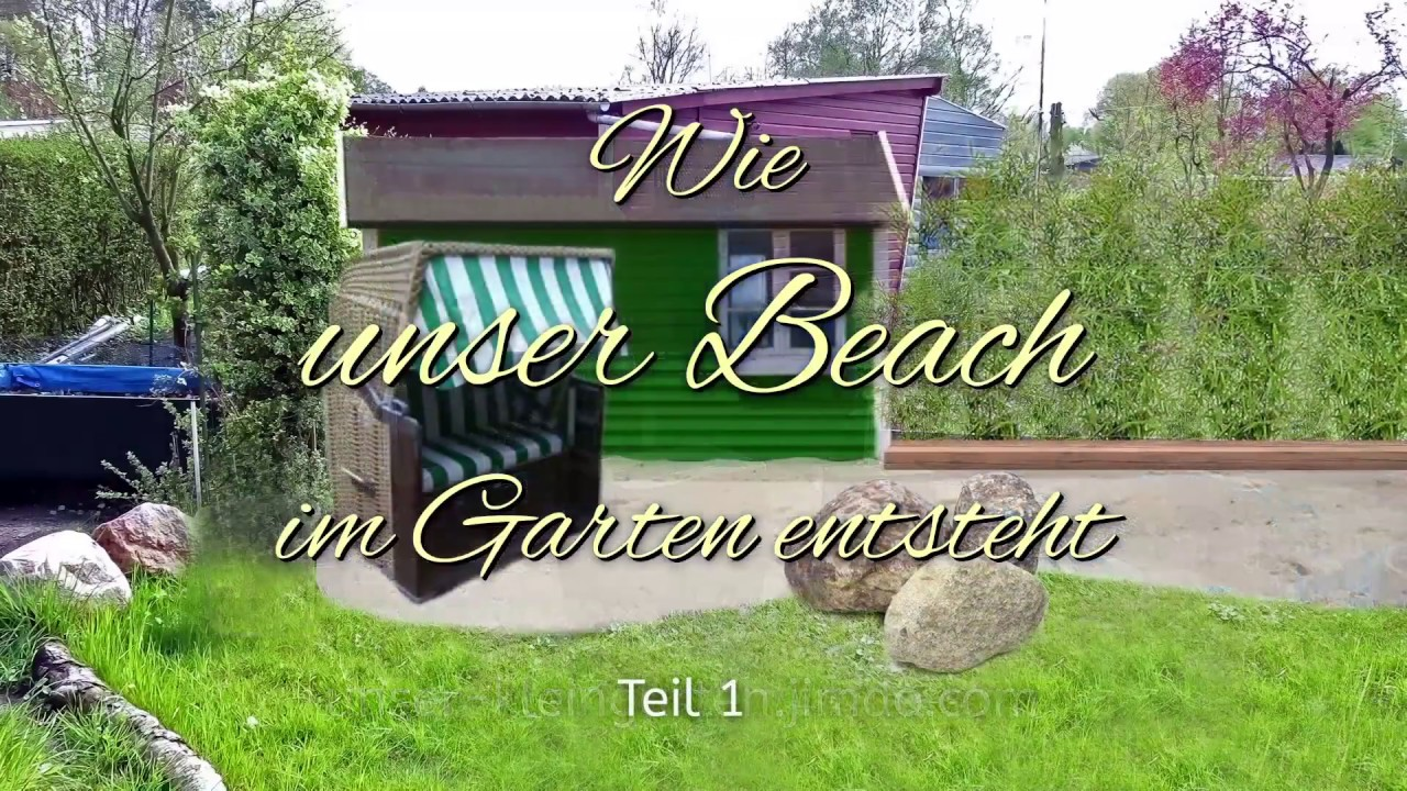 beach im garten teil1 youtube. Black Bedroom Furniture Sets. Home Design Ideas