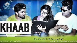 Khaab/Akhil ... love and frindship story ..by vk entertainment .kamar khan film .staring by adnan