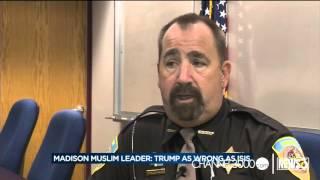 Madison Muslim leader: Trump as wrong as ISIS