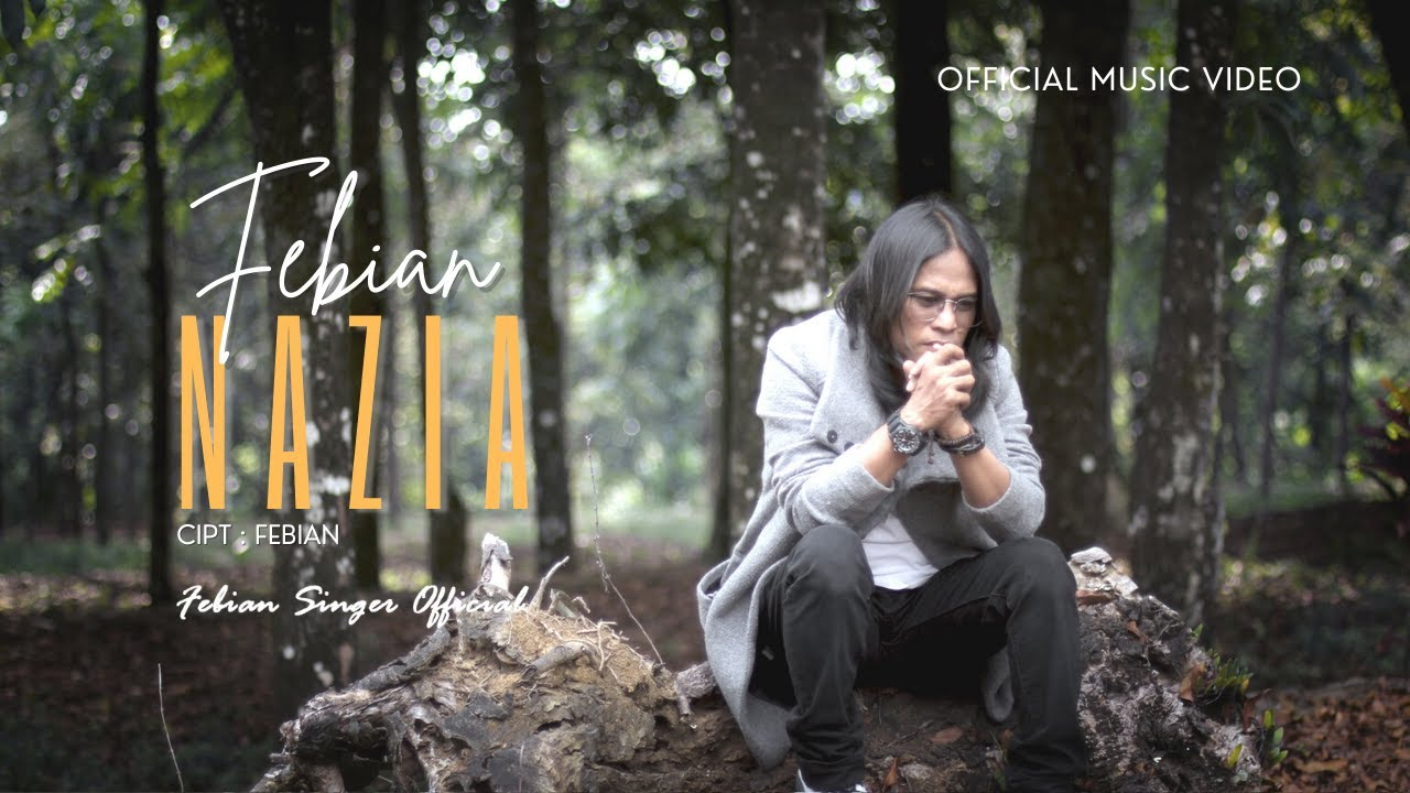Febian - Nazia (Official Music Video)   Lagu Terbaru 2021